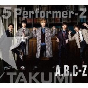 【先着特典付】A.B.C-Z/5 Performer-Z<2CD+DVD>(初回限定TAKUMI盤)[Z-6321]20170621|wondergoo