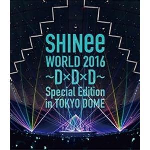 【先着特典付】SHINee/SHINee WORLD 2016 〜D×D×D〜 Special Edition in TOKYO<Blu-ray>(通常盤)[Z-5477]20160928|wondergoo