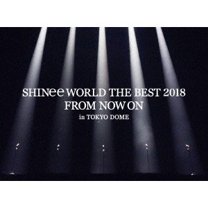 SHINee/SHINee WORLD THE BEST 2018 〜FROM NOW ON〜 in TOKYO DOME<Blu-ray+SPECIAL PHOTOBOOKLET>(初回生産限定盤)20180627|wondergoo