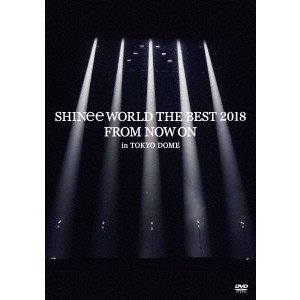 SHINee/SHINee WORLD THE BEST 2018 〜FROM NOW ON〜 in TOKYO DOME<DVD>(通常盤)20180627|wondergoo
