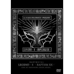 BABYMETAL/LEGEND - S - BAPTISM XX -(LIVE AT HIROSHIMA GREEN ARENA)<DVD>20180801|wondergoo