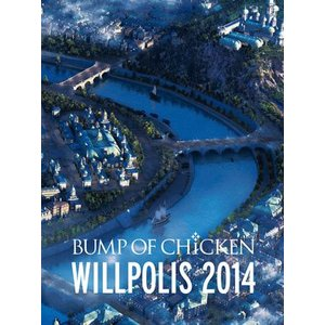 BUMP OF CHICKEN/BUMP OF CHICKEN「WILLPOLIS 2014」<Blu-ray+CD>(初回限定盤)20150204|wondergoo