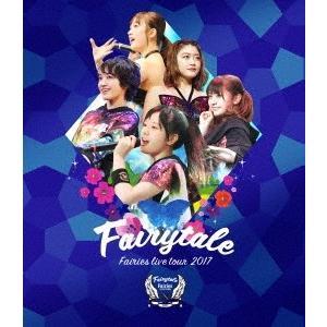 フェアリーズ/フェアリーズ LIVE TOUR 2017 -Fairytale-<Blu-ray>20171011|wondergoo