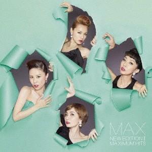 MAX/NEW EDITION II 〜MAXIMUM HITS〜<CD>20190731|wondergoo