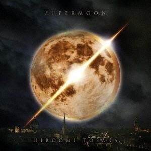 【先着特典付】HIROOMI TOSAKA/SUPERMOON<CD+DVD>(初回仕様)[Z-8136]20190410|wondergoo