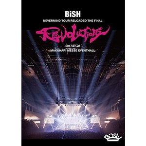 "BiSH/BiSH NEVERMiND TOUR RELOADED THE FiNAL ""REVOLUTiONS"" (仮)<DVD>(通常盤)20171101