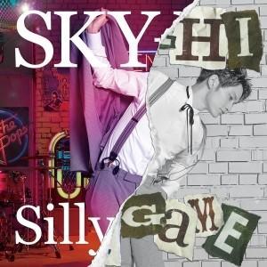SKY-HI/Silly Game<CD+DVD>(Music Video盤)20170531|wondergoo