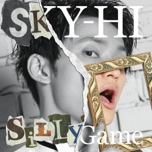 SKY-HI/Silly Game<CD+DVD>(Documentary盤)20170531|wondergoo