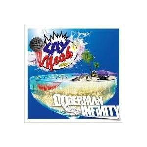 DOBERMAN INFINITYの1stシングル。タイトル曲「SAY YEAH」は新たなサマー・ア...