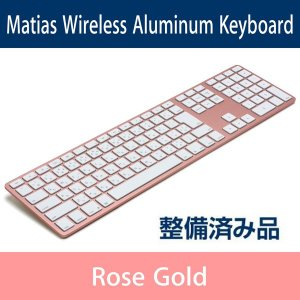 Matias Wireless Aluminum Keyboard - Rose Gold 日本語配列 FK418BTRG-JP【整備品】|y-diatec