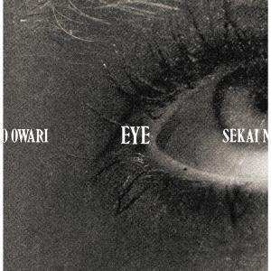 <CD> SEKAI NO OWARI / Eye(初回限定盤)(DVD付)|yamada-denki