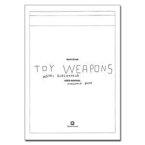 コッライーニ Corraini 「 TOY WEAPONS 」|yamagiwa