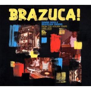 ブラズーカ!-サンバ・ロックとブラジリアン・グルーヴの黄金時代(1966-1978)