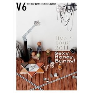 V6/live tour 2011 Sexy.Honey.Bunny!〈2枚組〉
