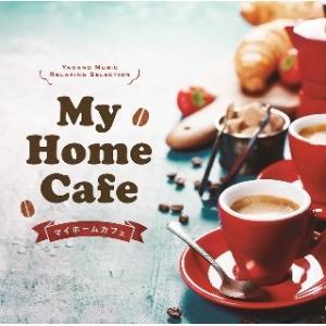 V.A./My Home Cafe|yamano