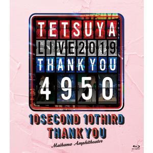TETSUYA LIVE 2019 THANK YOU 4950【Blu-ray】|yamano
