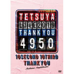 TETSUYA LIVE 2019 THANK YOU 4950【DVD】|yamano