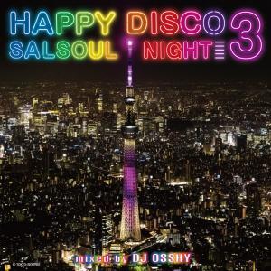 DJ OSSHY「HAPPY DISCO 3 -SALSOUL NIGHTS-」|yamano