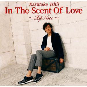 石井一孝 / In The Scent Of Love〜Top Note〜 CD|yamano