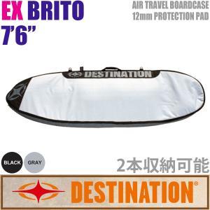 DESTINATION:EX BRITO 7'6