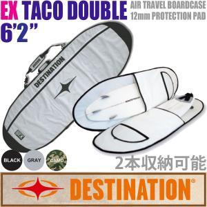 DESTINATION:EX TACO DOUBLE 6'2