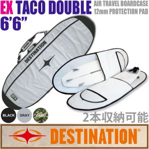 DESTINATION:EX TACO DOUBLE 6'6