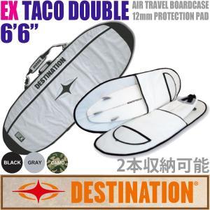 DESTINATION:EX TACO DOUBLE 6'6