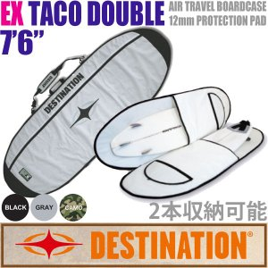 DESTINATION:EX TACO DOUBLE 7'6