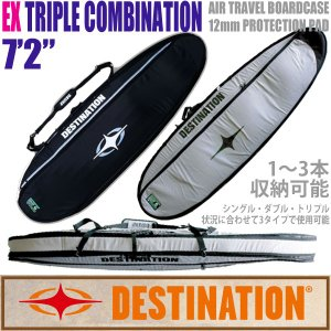DESTINATION:EX TRIPLE COMBINATION 7'2