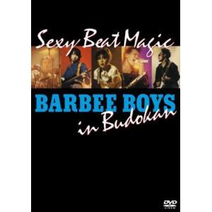 BARBEE BOYS IN 武道館 Sexy Beat Magic [DVD]|zeropartner