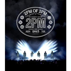2PM ARENA TOUR 2015 2PM OF 2PM [Blu-ray]|zeropartner