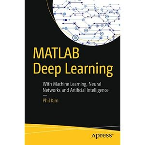 MATLAB Deep Learning: With Machine Learning, Neural Networks and Artificial Intelligence 新品 洋書|zeropartner