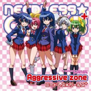 TVアニメ『NEEDLESS』EDテーマ 「Aggressive zone」