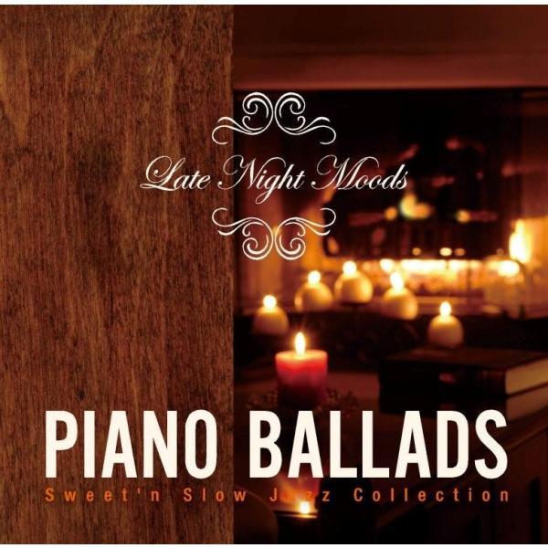 ジャズ CD 試聴 Late Night Moods - Piano Ballads ~ Sweet'n Slow Jazz Collection / レイド・ナイト・ムード - ピアノ・バラッド