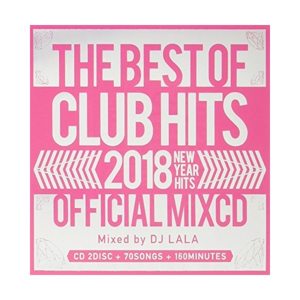 2018 THE BEST OF CLUB HITS OFFICIAL MIXCD ‐NEW YEAR HITS‐ [CD] DJ LALA