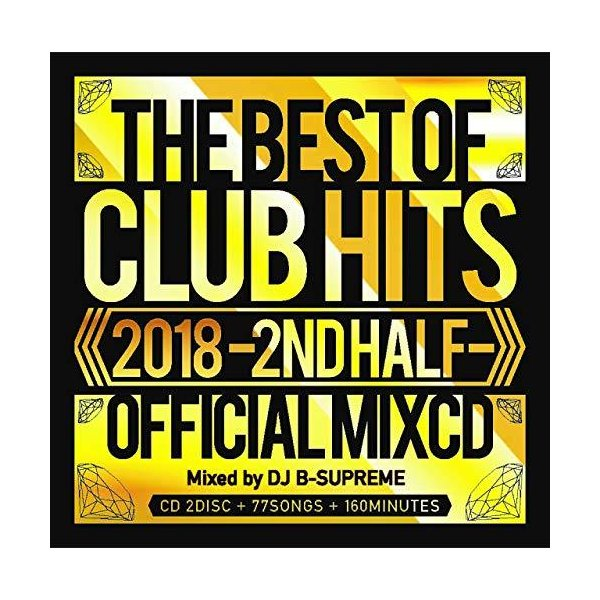 2018 THE BEST OF CLUB HITS -2ND HALF - OFFICIAL MIXCD [CD] DJ B-SUPREME