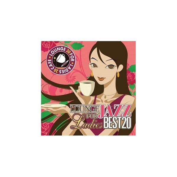 CD For Ladies カフェで流れるラウンジJAZZ BEST20 SCCD-0080   4571362512938