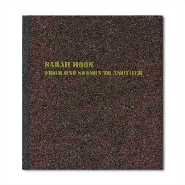SARAH MOON 『FROM ONE SEASON TO ANOTHER』|d-tsutayabooks