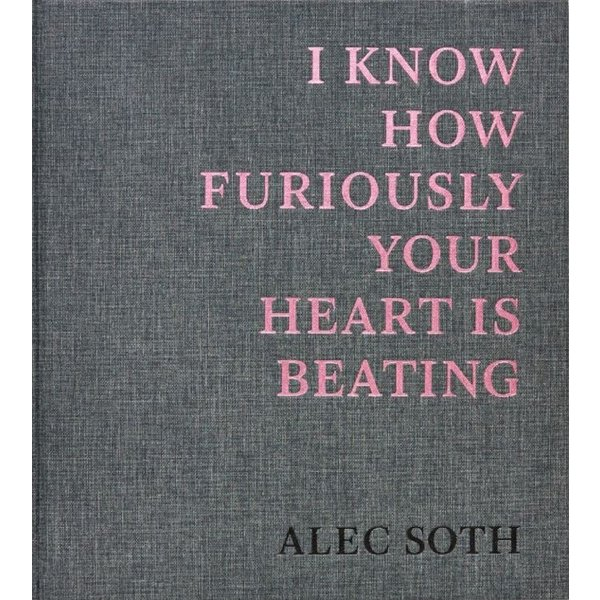 I KONW HOW FURIOUSLY YOUR HEART IS BEATING by Alec Soth|d-tsutayabooks