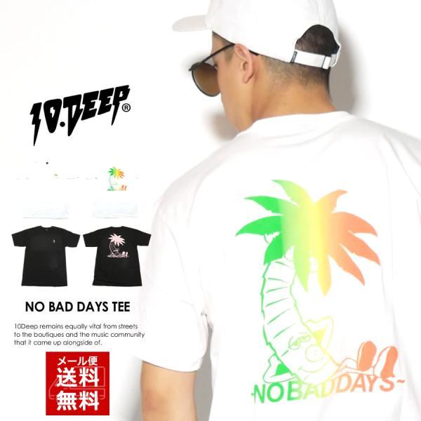 10DEEP テンディープ Tシャツ メンズ 半袖 NO BAD DAYS TEE|deep