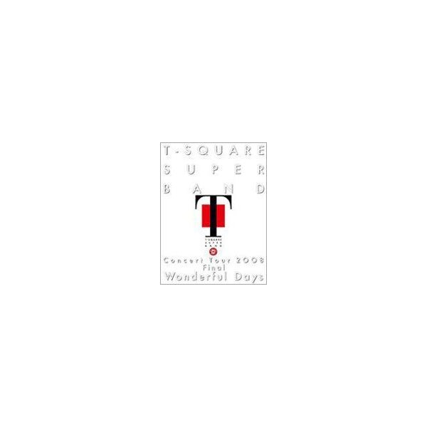 """T-SQUARE SUPER BAND Concert Tour 2008 Final """"Wonderful Days"""" [Blu-ray]"""