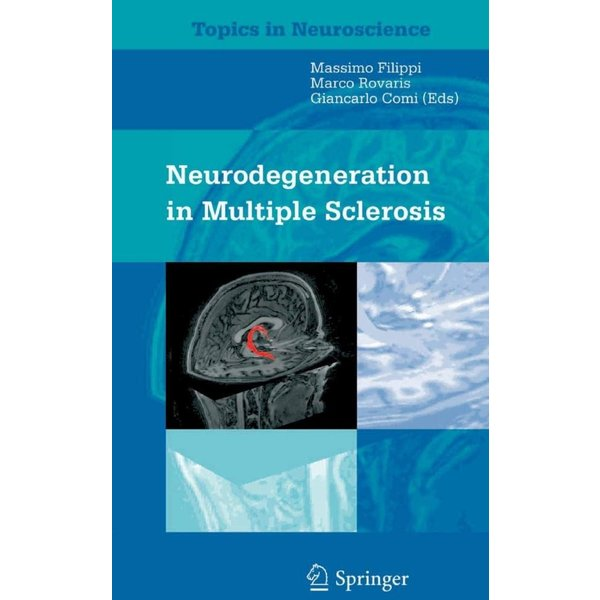 Neurodegeneration in Multiple Sclerosis (Topics in Neuroscience)