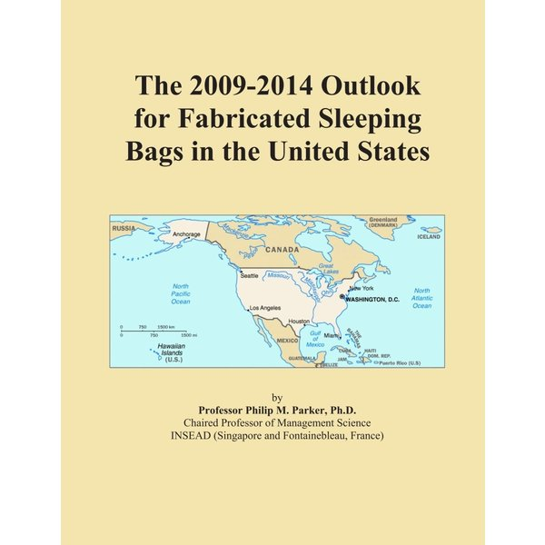 送料無料 ポイント消化 おすすめ 数量は多 人気The 2009-2014 Outlook for Bags Sleeping United in States まとめ買い特価 the Fabricated
