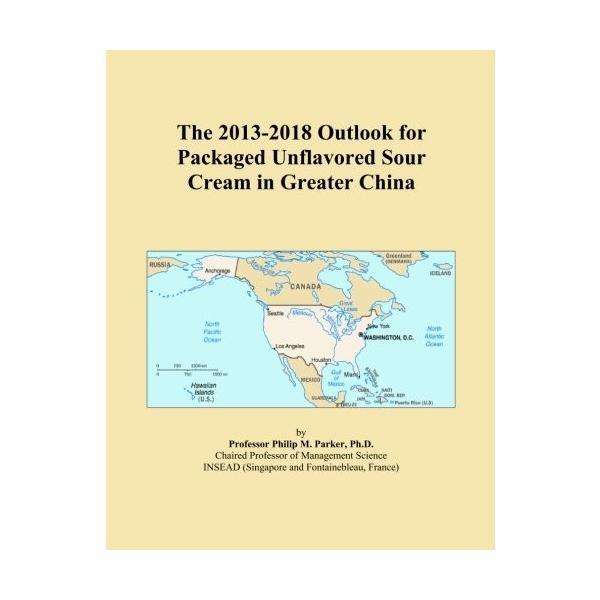 送料無料 ポイント消化 上質 おすすめ 人気The 2013-2018 Outlook 高級品 for Sour China Greater Unflavored in Cream Packaged