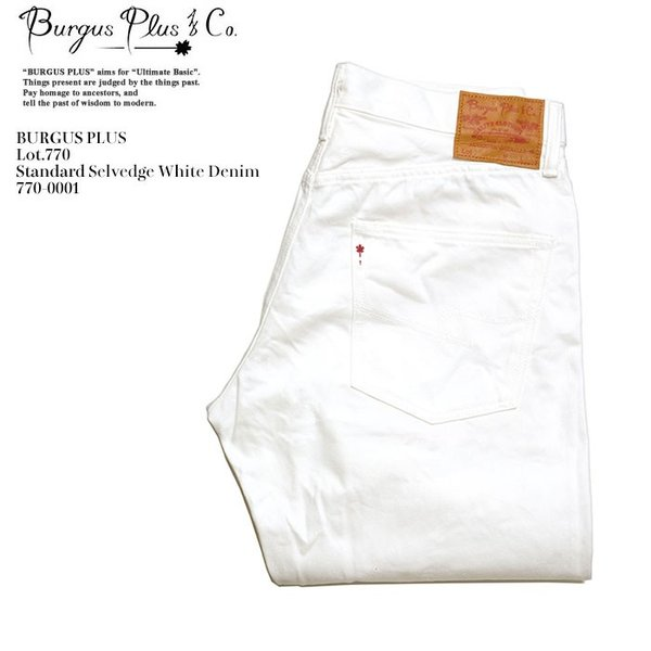 BURGUS PLUS(バーガスプラス) Lot.770 スタンダード セルヴィッジ ホワイトデニム 770-0001 hinoya-ameyoko
