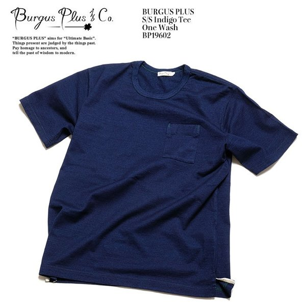 BURGUS PLUS バーガスプラス 半袖インディゴTシャツ ワンウォッシュ BP19602|hinoya-ameyoko