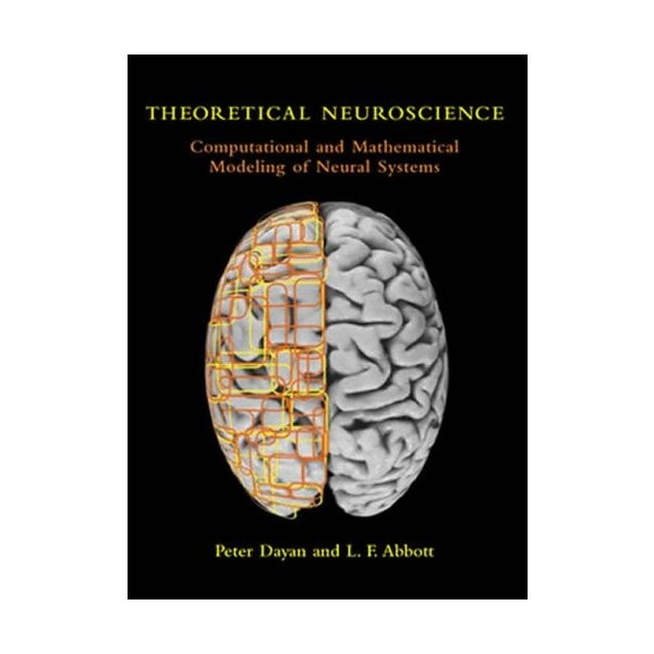 Theoretical Neuroscience: Computational and Mathematical Modeling of Neural