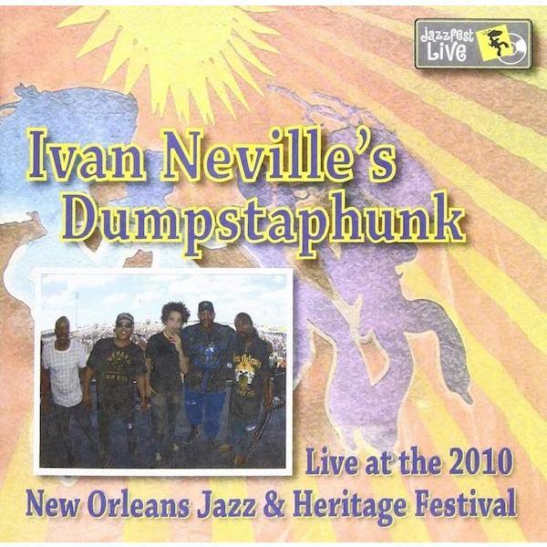 【輸入盤CD】アイヴァン・ネヴィルズ・ダンプスタファンク / Live at the 2010 New Orleans Jazz|hoyhoy-records