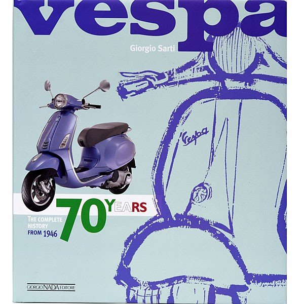 ベスパ VESPA 70 YEARS The complete history from 1946|itazatsu