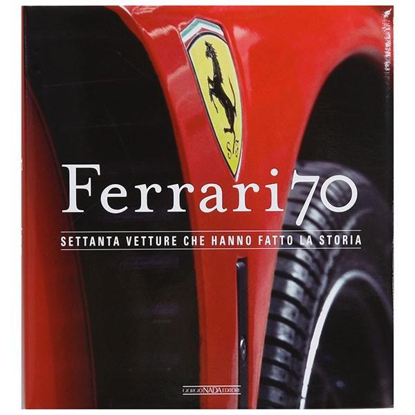 フェラーリ Ferrari 70-SETTANTA VETTURE CHE HANNO FATTO LA STORIA- itazatsu